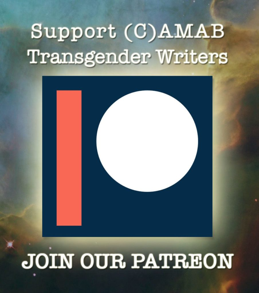 Support (C)AMAB Trans Writers — Join Our Patreon