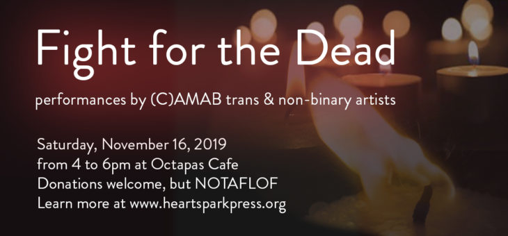 Fight for the Dead: performances by (C)AMAB trans & enby artists